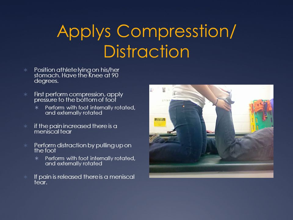 Applys Compresstion/ Distraction Position athlete lying on his/her stomach.