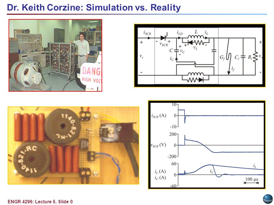 ENGR 4296: Lecture 5, Slide 0 Dr. Keith Corzine: Simulation vs. Reality