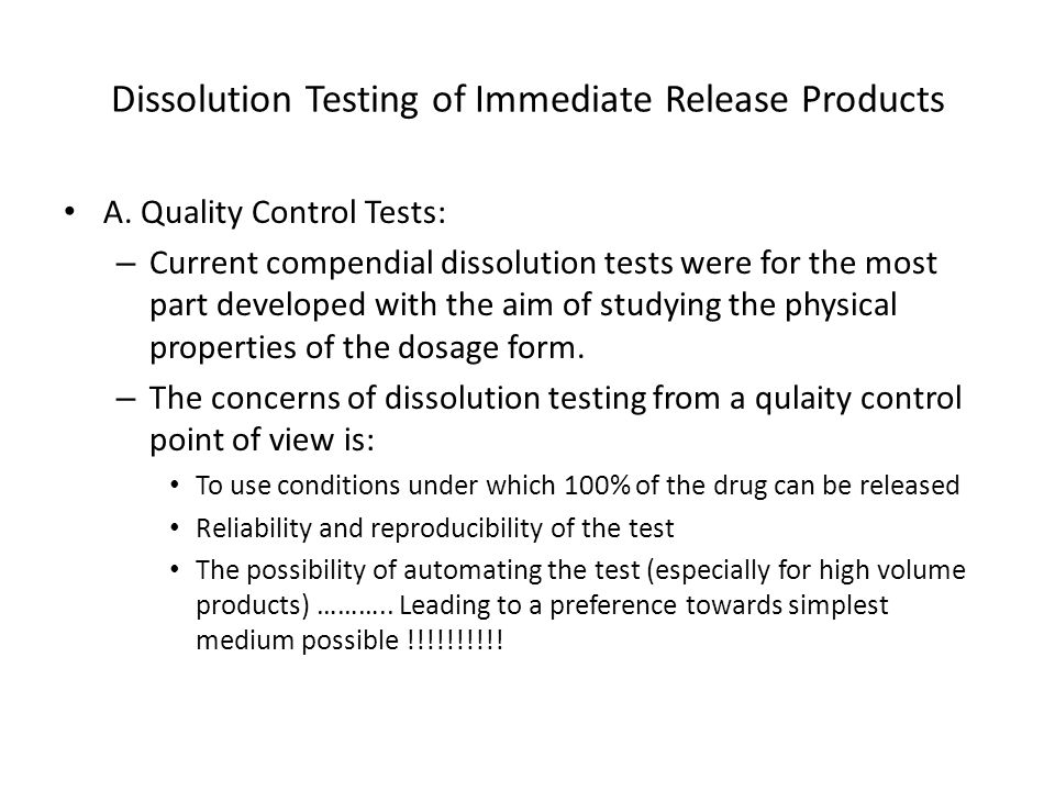 Dissolution Testing of Immediate Release Products A.
