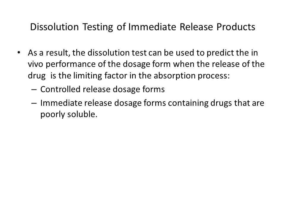 Dissolution Testing of Immediate Release Products