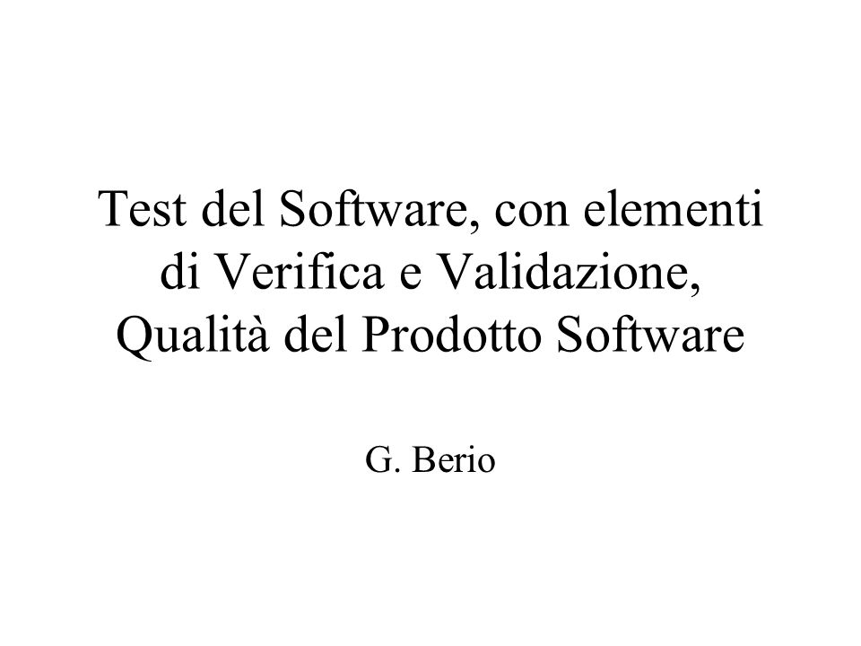 Argomenti Introduttivi Definizione(i) di test Test daccettazione e test dei difetti Test delle unità e test in the large (test dintegrazione e test di sistema) (strategie di test) Risultato e reazione al test Test, qualità del software, verifica e validazione