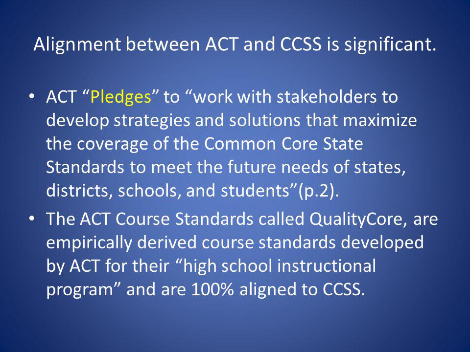 Alignment between ACT and CCSS is significant.