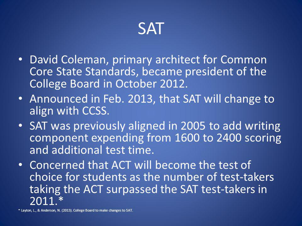 SAT David Coleman, primary architect for Common Core State Standards, became president of the College Board in October 2012.