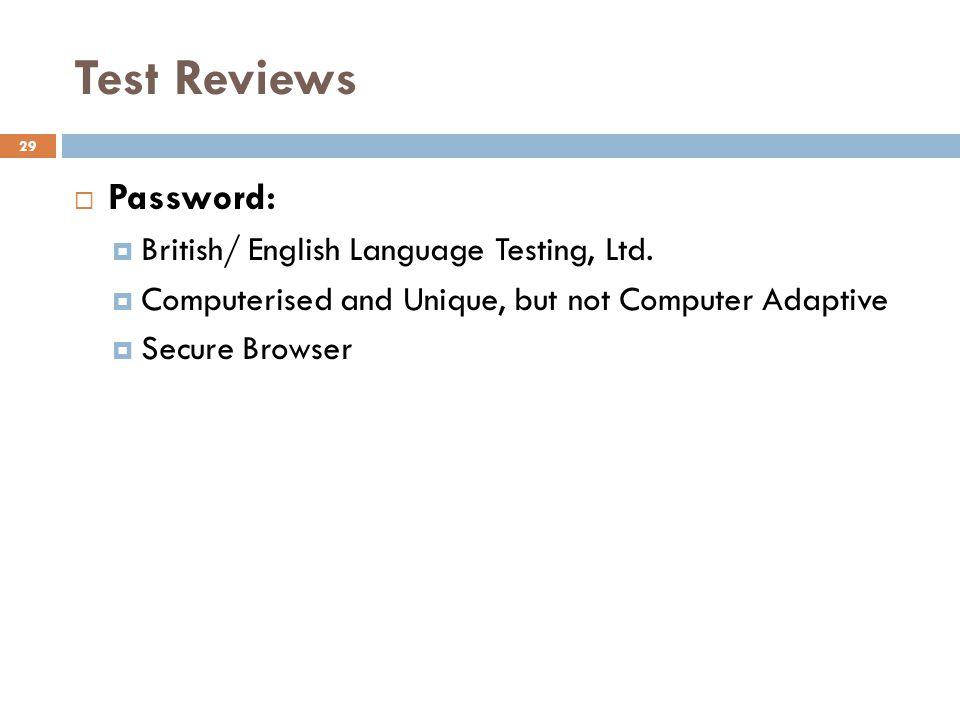 Test Reviews 29 Password: British/ English Language Testing, Ltd.
