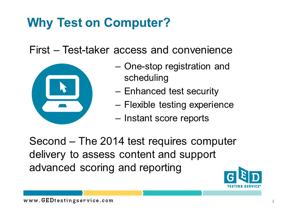 Why Test on Computer? –One-stop registration and scheduling –Enhanced test security –Flexible testing experience –Instant score reports 4 First – Test