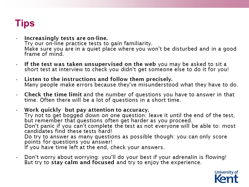 Tips Increasingly tests are on-line. Try our on-line practice tests to gain familiarity.
