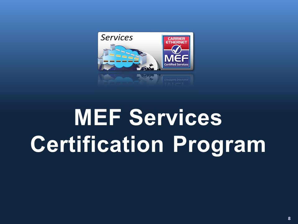 8 MEF Services Certification Program