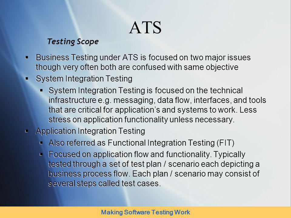 Making Software Testing Work System Integration Testing System Integration Testing is focused on the technical infrastructure like messaging, data flow, interfaces, and tools that are critical for application to work.