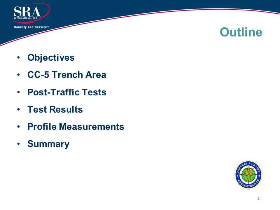 2 Outline Objectives CC-5 Trench Area Post-Traffic Tests Test Results Profile Measurements Summary