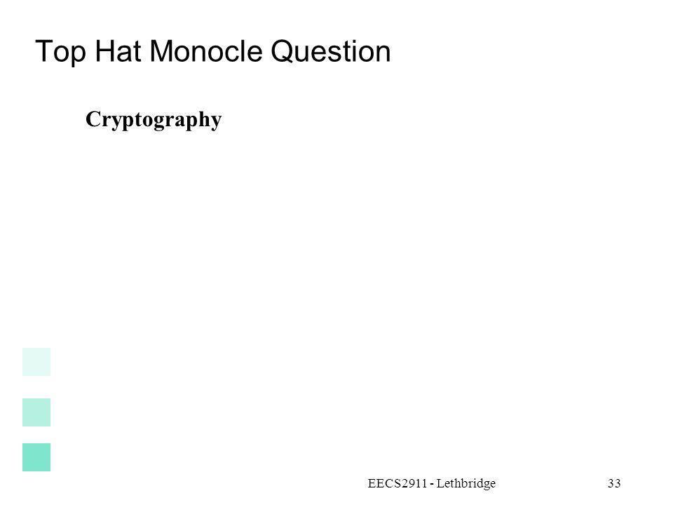 Top Hat Monocle Question Cryptography EECS2911 - Lethbridge33