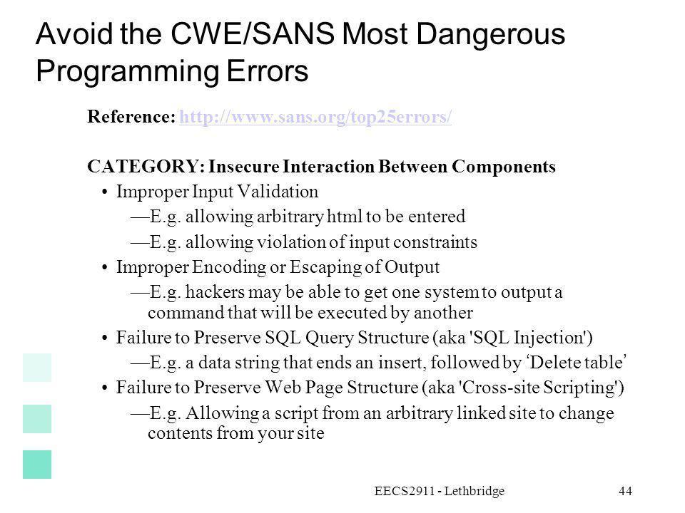 EECS2911 - Lethbridge44 Avoid the CWE/SANS Most Dangerous Programming Errors Reference: http://www.sans.org/top25errors/http://www.sans.org/top25error
