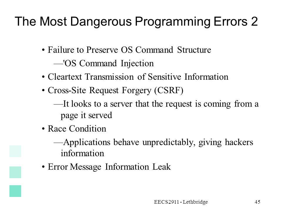 EECS2911 - Lethbridge45 The Most Dangerous Programming Errors 2 Failure to Preserve OS Command Structure 'OS Command Injection Cleartext Transmission