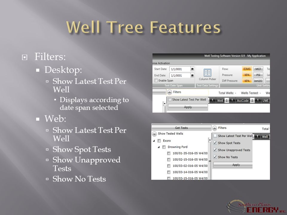 Filters: Desktop: Show Latest Test Per Well Displays according to date span selected Web: Show Latest Test Per Well Show Spot Tests Show Unapproved Tests Show No Tests