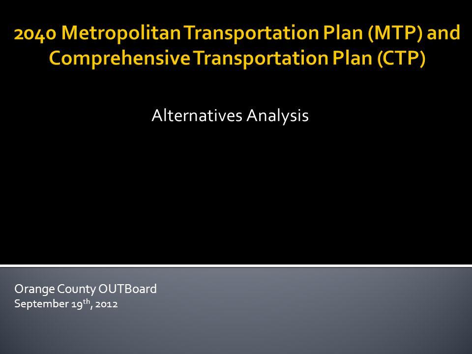 Alternatives Analysis Orange County OUTBoard September 19 th, 2012