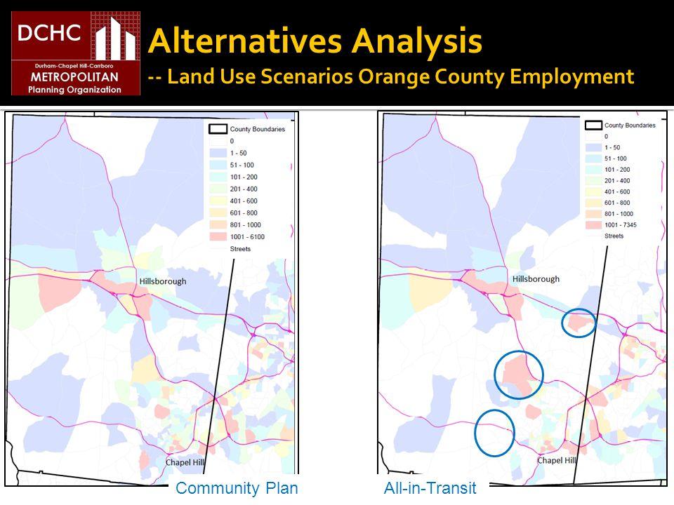 Alternatives Analysis -- Land Use Scenarios Orange County Employment Community PlanAll-in-Transit
