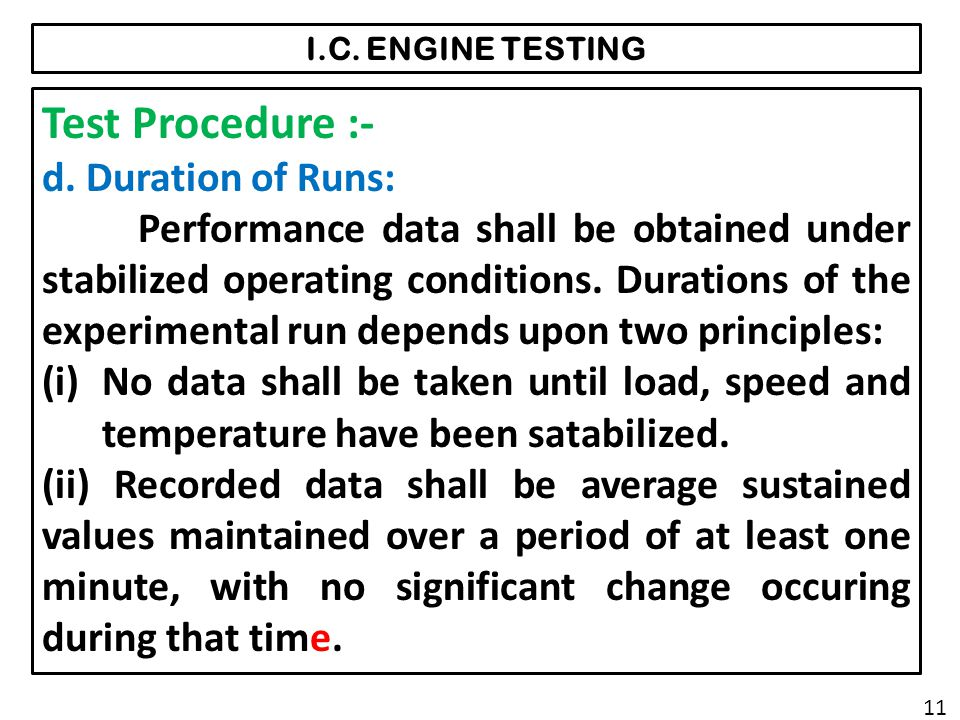 I.C.ENGINE TESTING Test Procedure :- d.