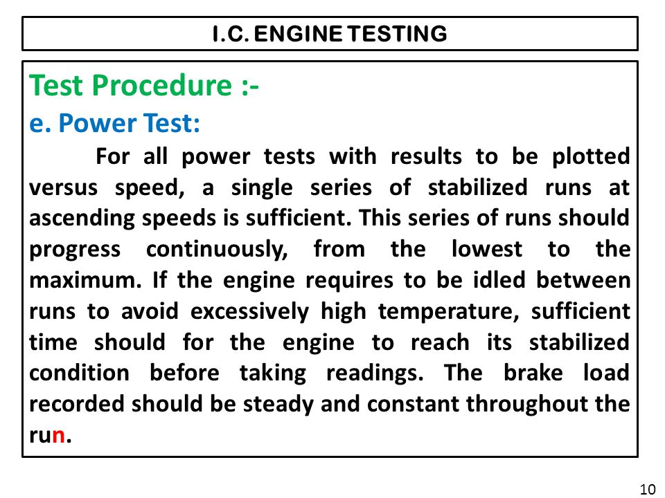 I.C.ENGINE TESTING Test Procedure :- e.