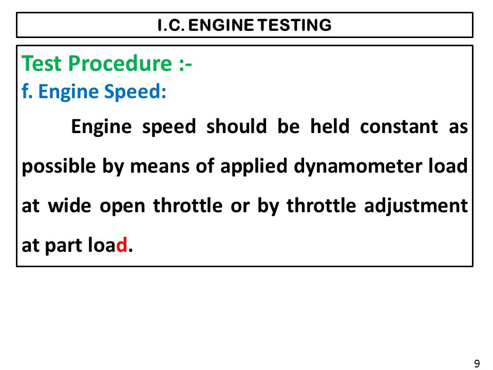 I.C.ENGINE TESTING Test Procedure :- f.