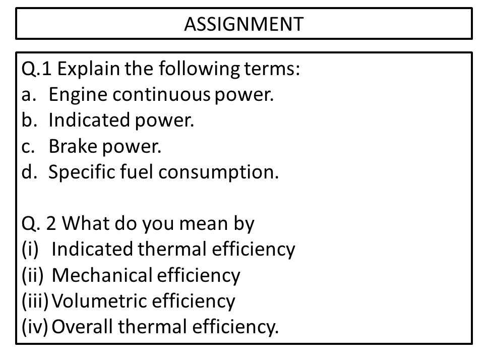 ASSIGNMENT Q.1 Explain the following terms: a.Engine continuous power.