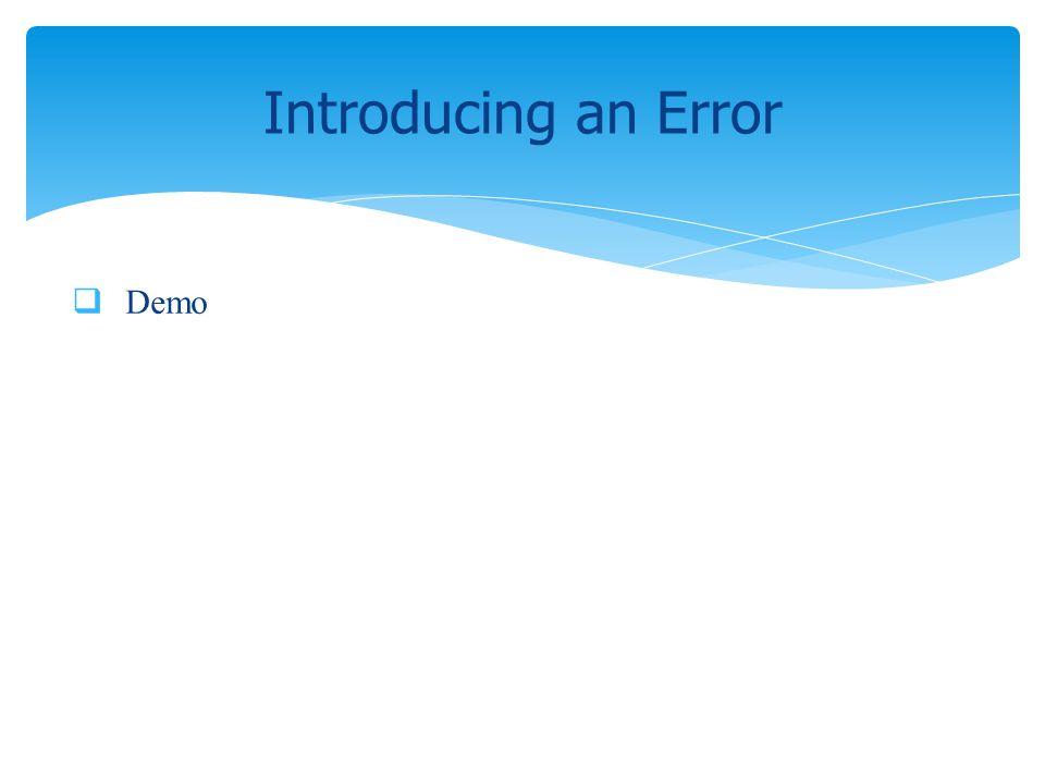 Demo Introducing an Error