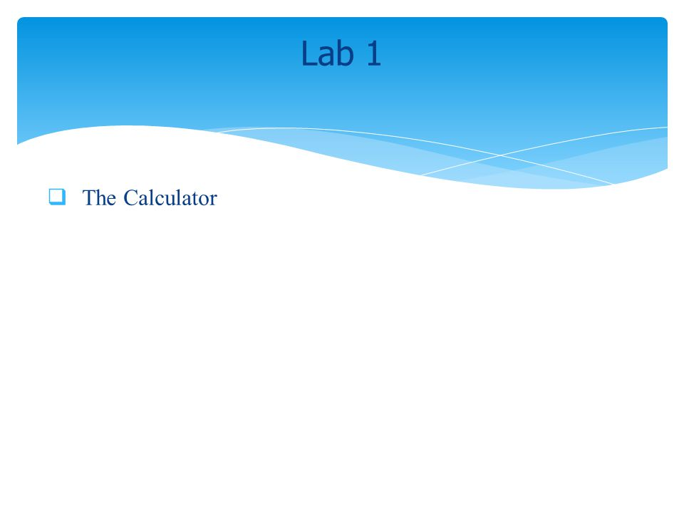 The Calculator Lab 1