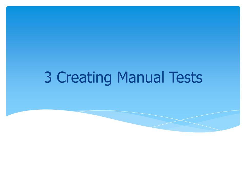 3 Creating Manual Tests