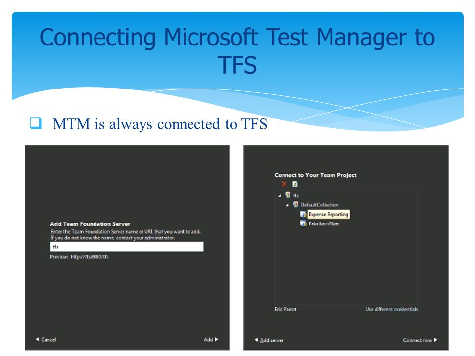 MTM is always connected to TFS Connecting Microsoft Test Manager to TFS