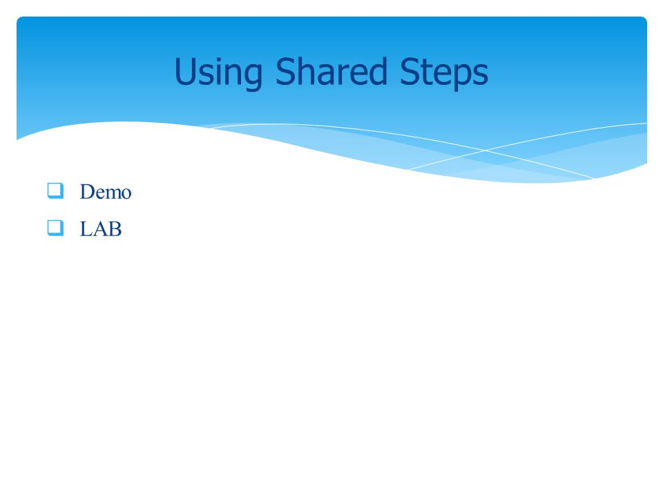 Demo LAB Using Shared Steps