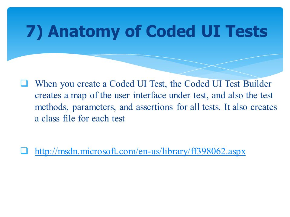 When you create a Coded UI Test, the Coded UI Test Builder creates a map of the user interface under test, and also the test methods, parameters, and