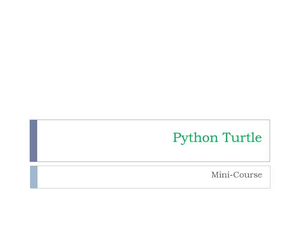 Python Turtle Mini-Course