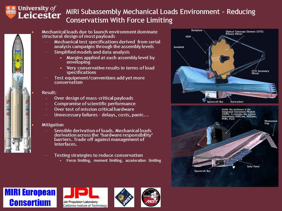 MIRI Subassembly Mechanical Loads Environment – Reducing Conservatism With Force Limiting Mechanical loads due to launch environment dominate structur