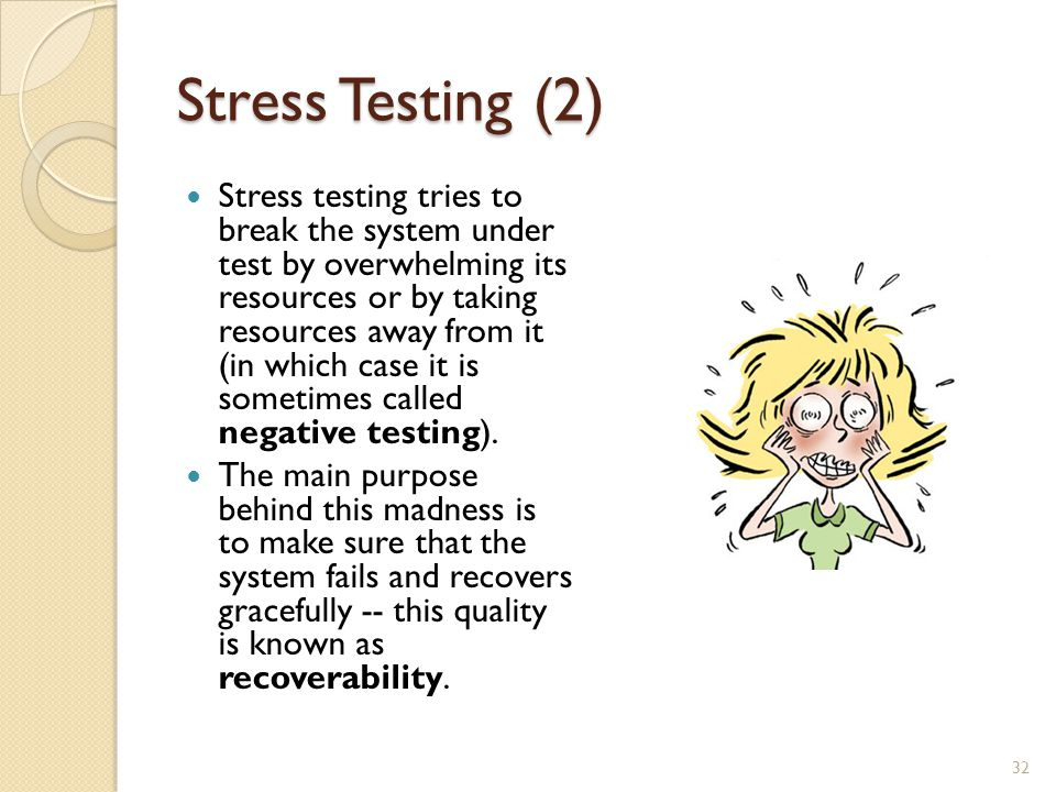 Stress Testing (2) Stress testing tries to break the system under test by overwhelming its resources or by taking resources away from it (in which case it is sometimes called negative testing).