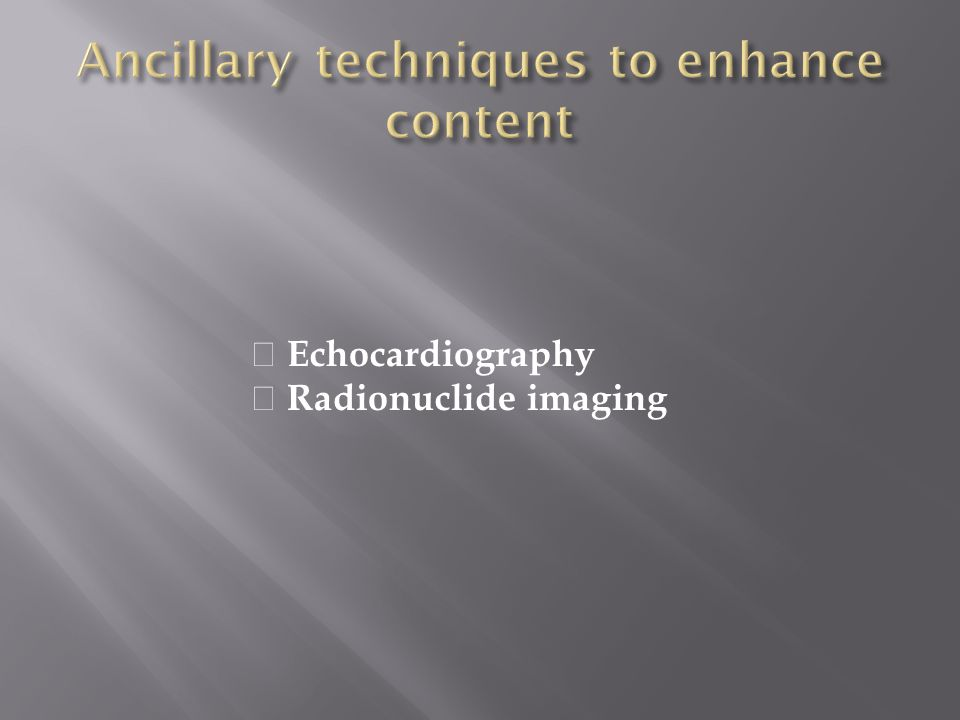 Echocardiography Radionuclide imaging