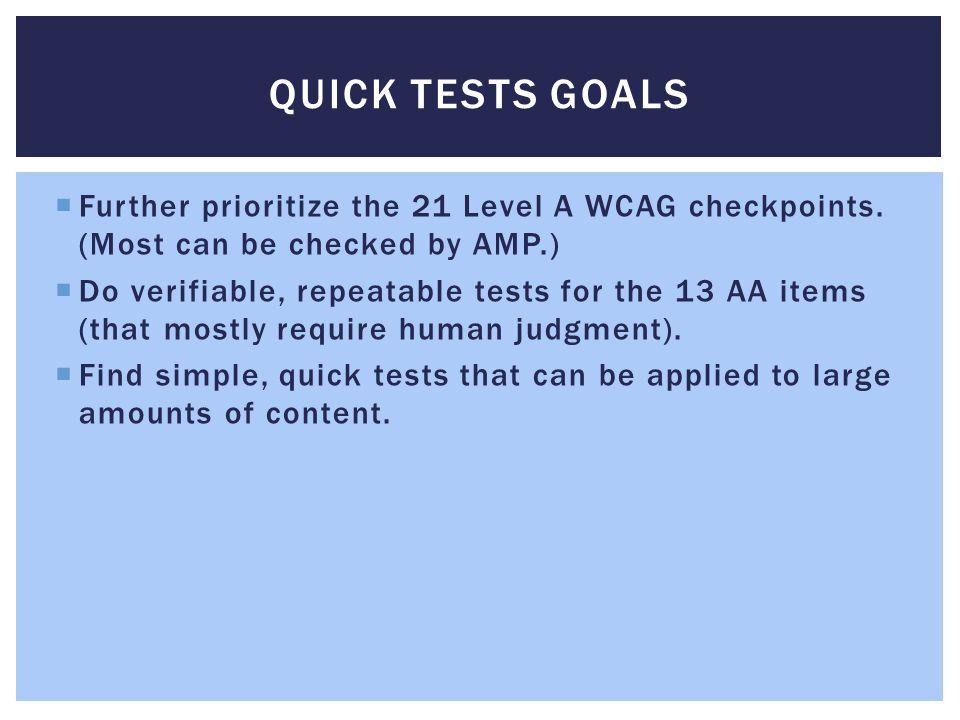 THE TESTS Consistent Navigation Color Contrast Double-Size Test Copy Test Logical Structure Focus Visible Captions Image Accessibility