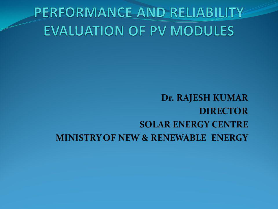 Dr. RAJESH KUMAR DIRECTOR SOLAR ENERGY CENTRE MINISTRY OF NEW & RENEWABLE ENERGY