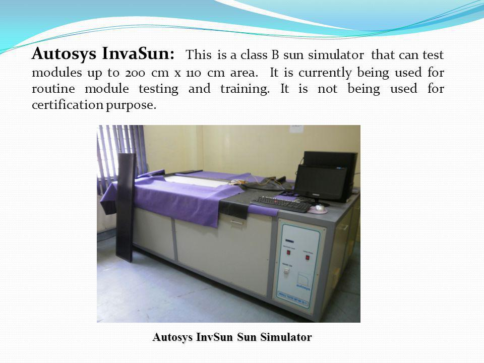 Autosys InvaSun: This is a class B sun simulator that can test modules up to 200 cm x 110 cm area.