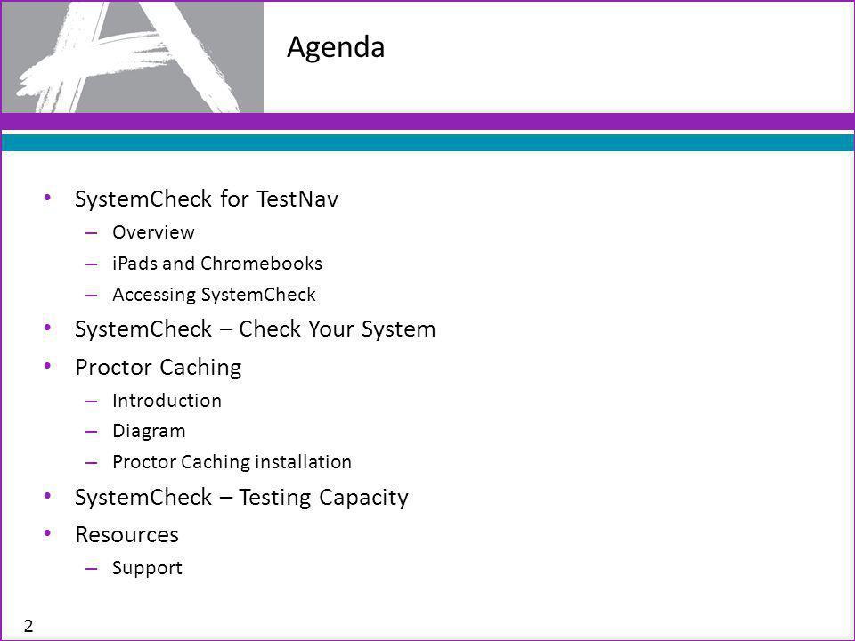 3 SystemCheck validates testing workstations meet the minimum requirements needed to run TestNav 8.