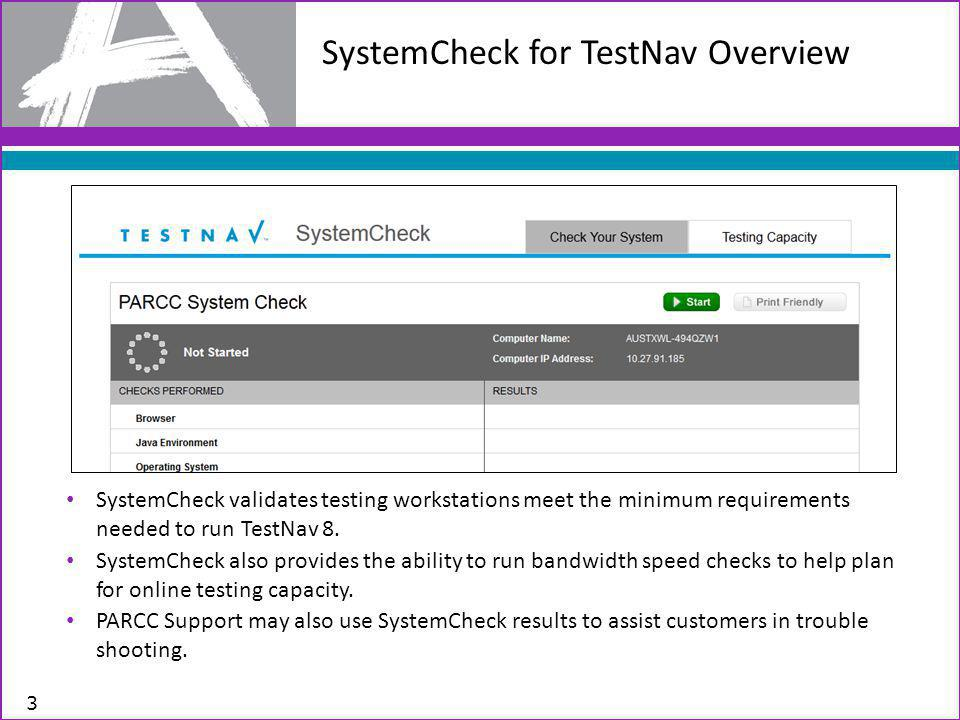 iPads and Chromebooks SystemCheck will not run on iPads or Chromebooks App coming to launch TestNav on these devices 4