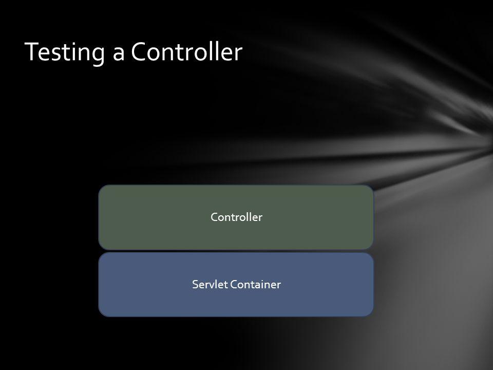 Testing a Controller Servlet Container Controller