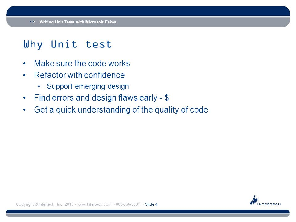Writing Unit Tests with Microsoft Fakes Copyright © Intertech, Inc.