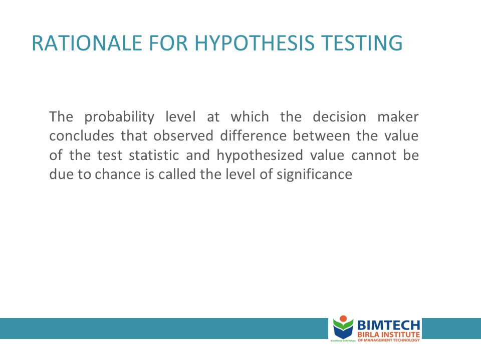 3-12 RATIONALE FOR HYPOTHESIS TESTING The probability level at which the decision maker concludes that observed difference between the value of the te