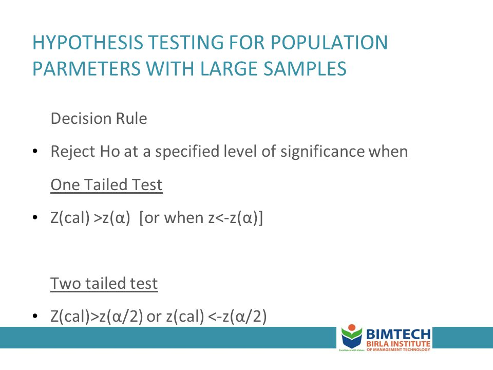 3-62 HYPOTHESIS TESTING FOR POPULATION PARMETERS WITH LARGE SAMPLES Decision Rule Reject Ho at a specified level of significance when One Tailed Test