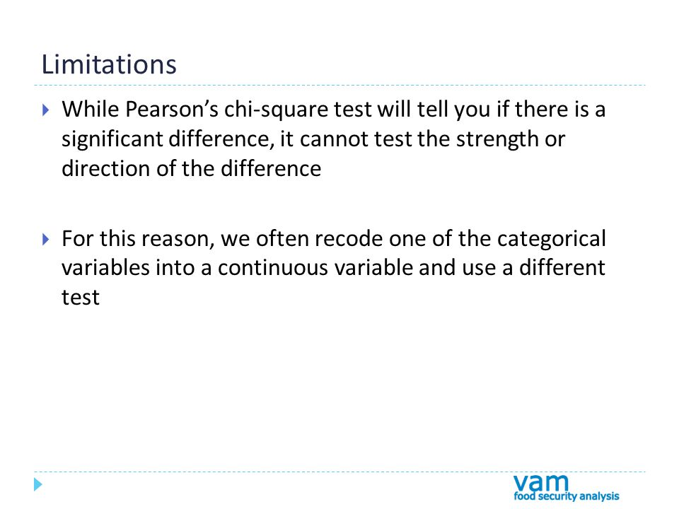 Limitations While Pearsons chi-square test will tell you if there is a significant difference, it cannot test the strength or direction of the differe