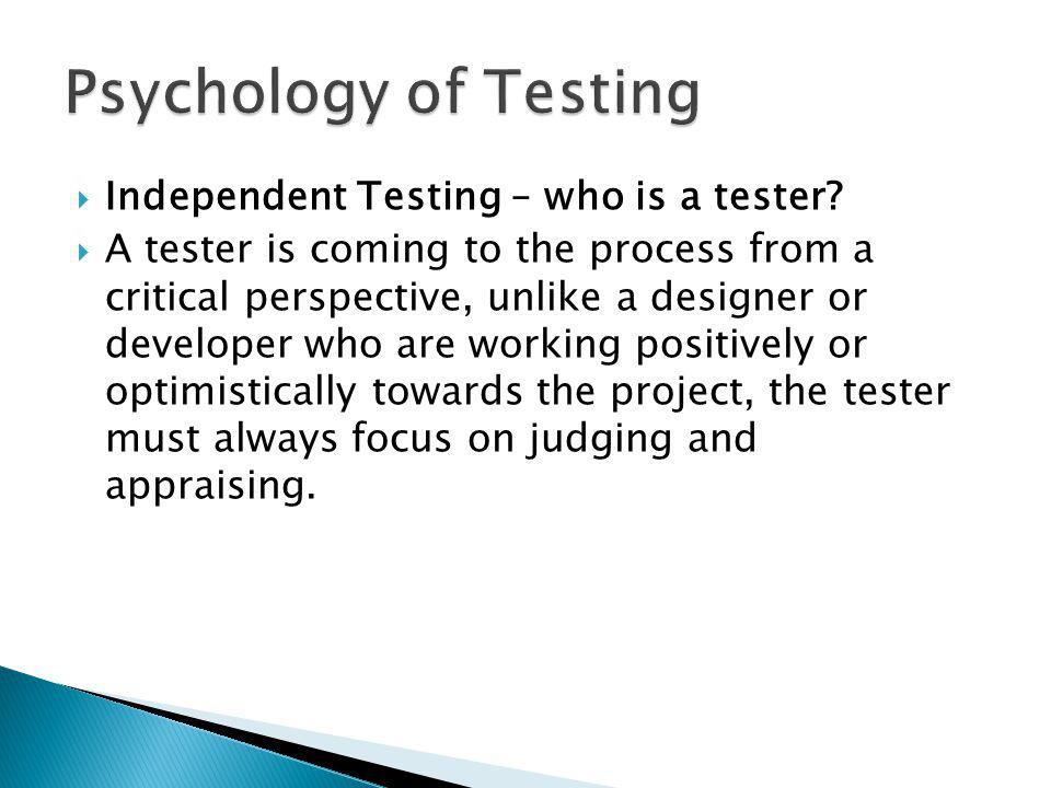 Independent Testing – who is a tester.