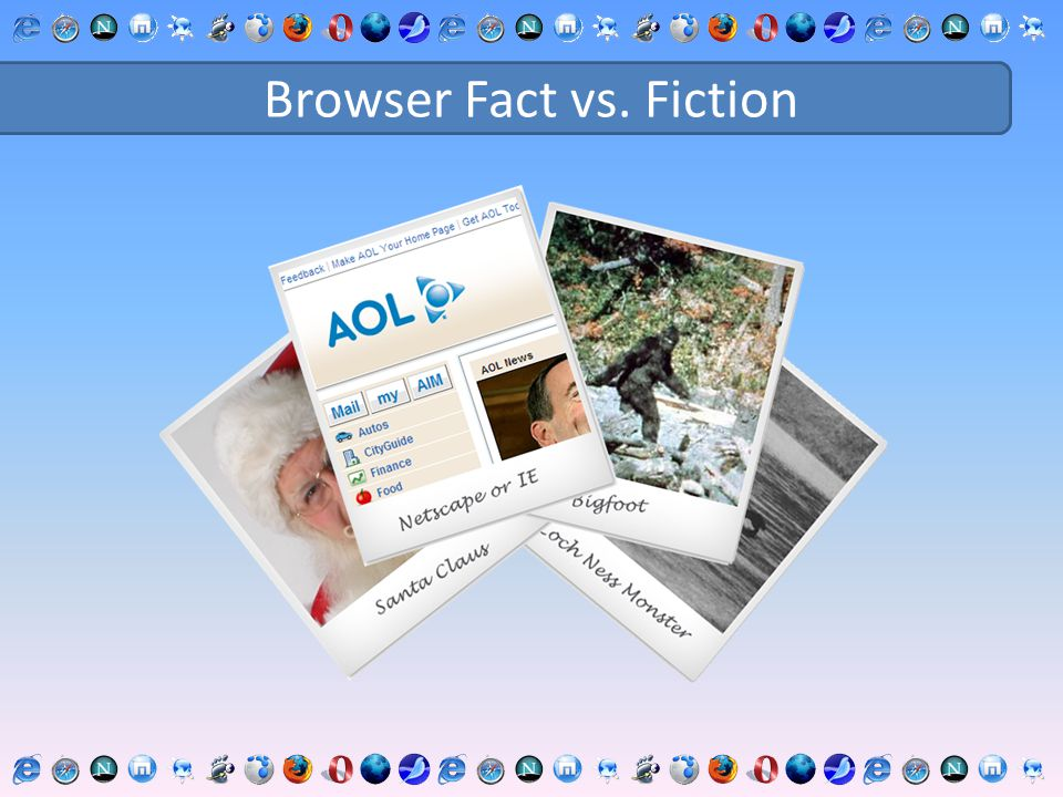 Browser Fact vs. Fiction