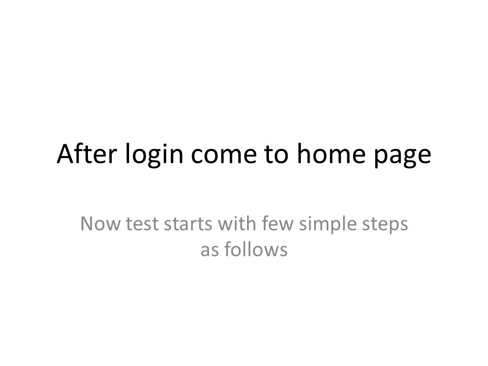 After login come to home page Now test starts with few simple steps as follows