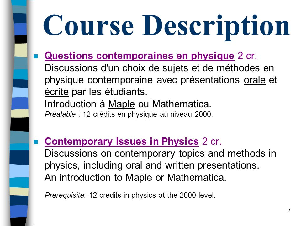 2 Course Description n Questions contemporaines en physique 2 cr.