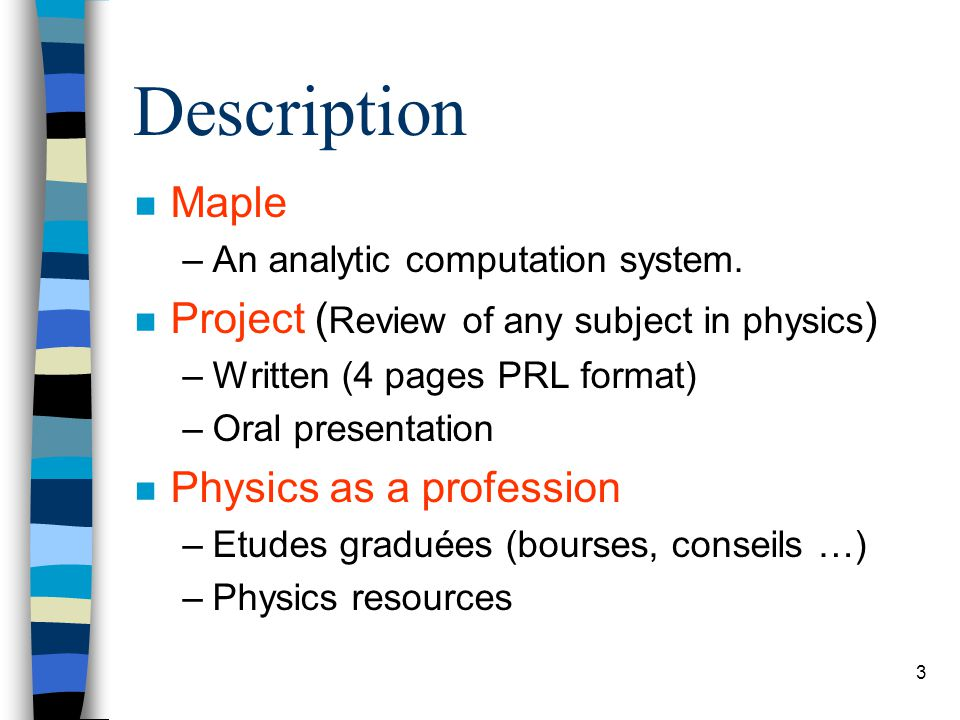 3 Description n Maple –An analytic computation system.