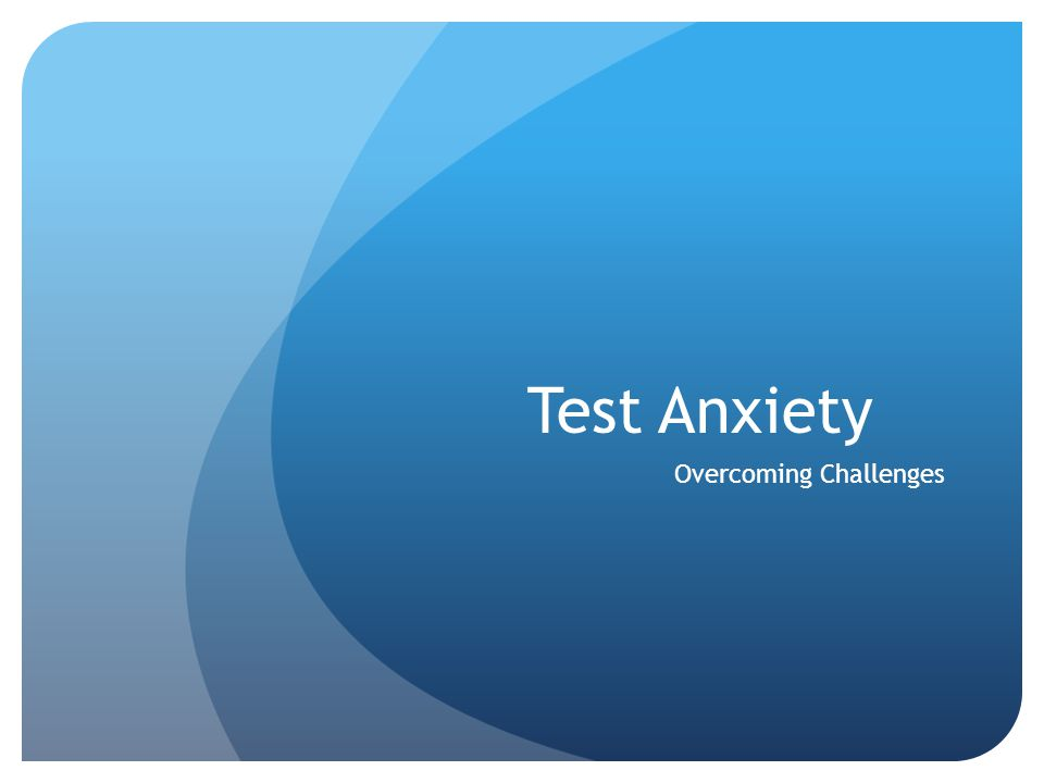 Test Anxiety Overcoming Challenges