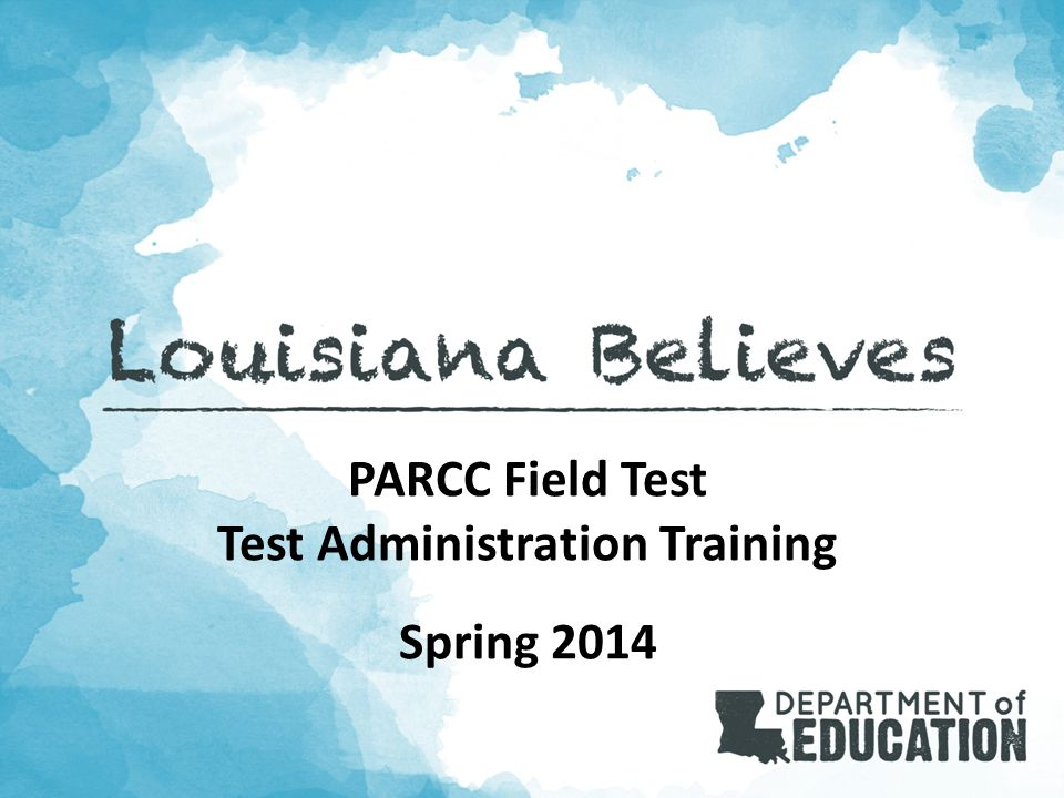 Schedule 12 Schools can schedule testing at any time during the Field Test testing windows: ComponentAdministration Dates Phase I: Performance-Based Assessment (PBA) March 24 to April 11, 2014 Phase II: End-of-Year (EOY)May 5 to June 6, 2014 Louisiana Believes